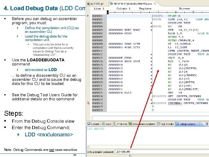 4. Load Debug Data (LDD Command) § Before you can debug an assembler program,