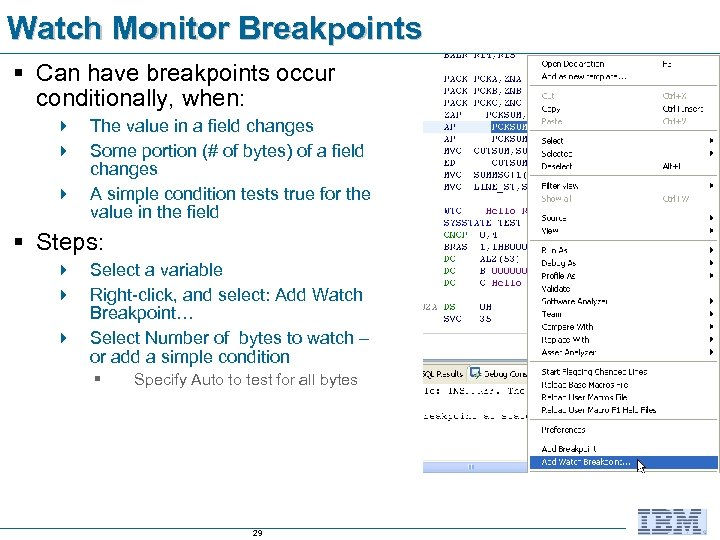 Watch Monitor Breakpoints § Can have breakpoints occur conditionally, when: 4 The value in