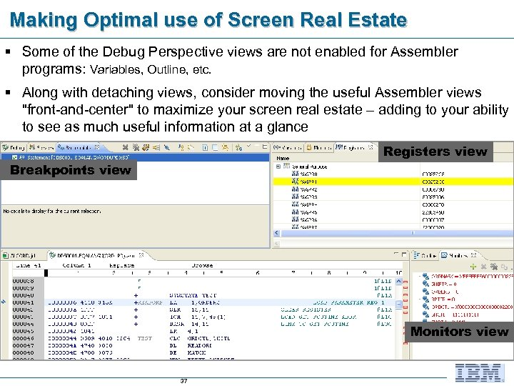 Making Optimal use of Screen Real Estate § Some of the Debug Perspective views