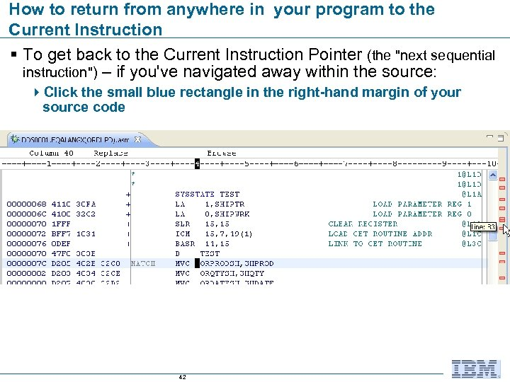 How to return from anywhere in your program to the Current Instruction § To