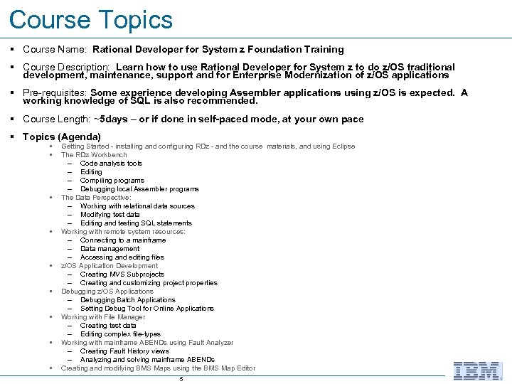 Course Topics § Course Name: Rational Developer for System z Foundation Training § Course
