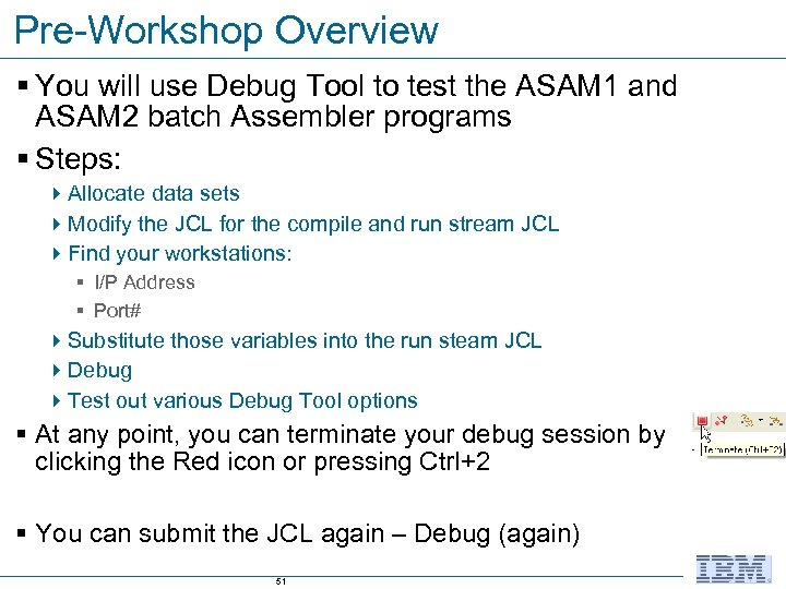 Pre-Workshop Overview § You will use Debug Tool to test the ASAM 1 and