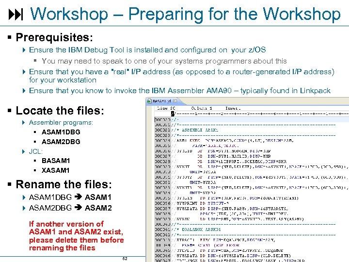 Workshop – Preparing for the Workshop § Prerequisites: 4 Ensure the IBM Debug