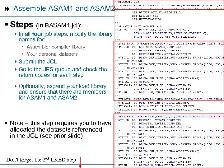 Assemble ASAM 1 and ASAM 2 § Steps (in BASAM 1. jcl): 4