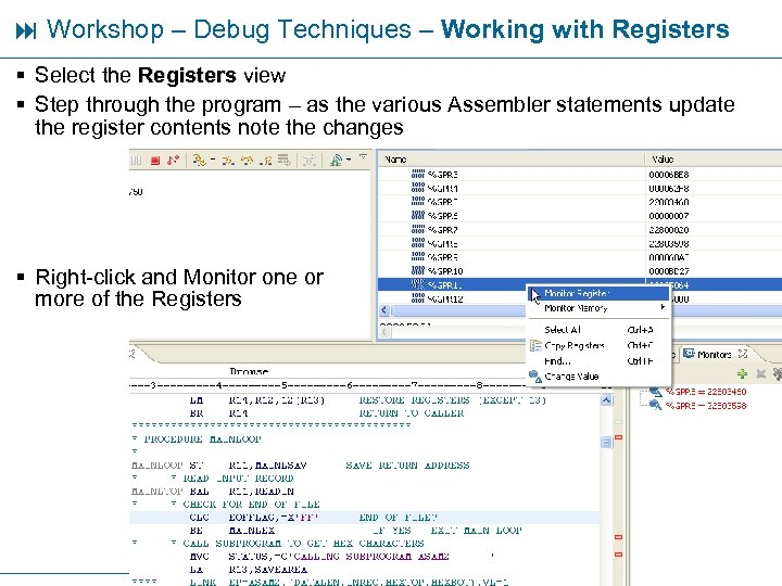 Workshop – Debug Techniques – Working with Registers § Select the Registers view