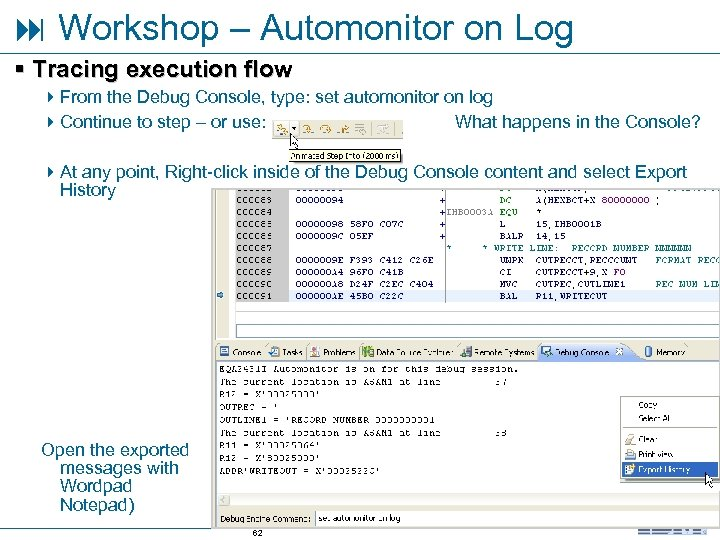Workshop – Automonitor on Log § Tracing execution flow 4 From the Debug