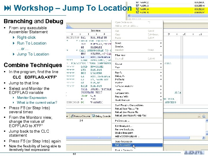 Workshop – Jump To Location Branching and Debug § From any executable Assembler