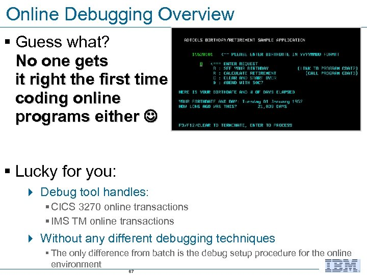 Online Debugging Overview § Guess what? No one gets it right the first time