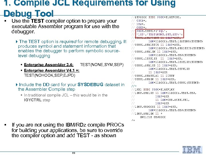 1. Compile JCL Requirements for Using Debug Tool § Use the TEST compiler option