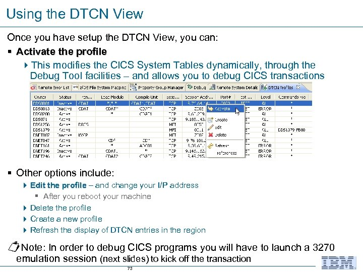 Using the DTCN View Once you have setup the DTCN View, you can: §