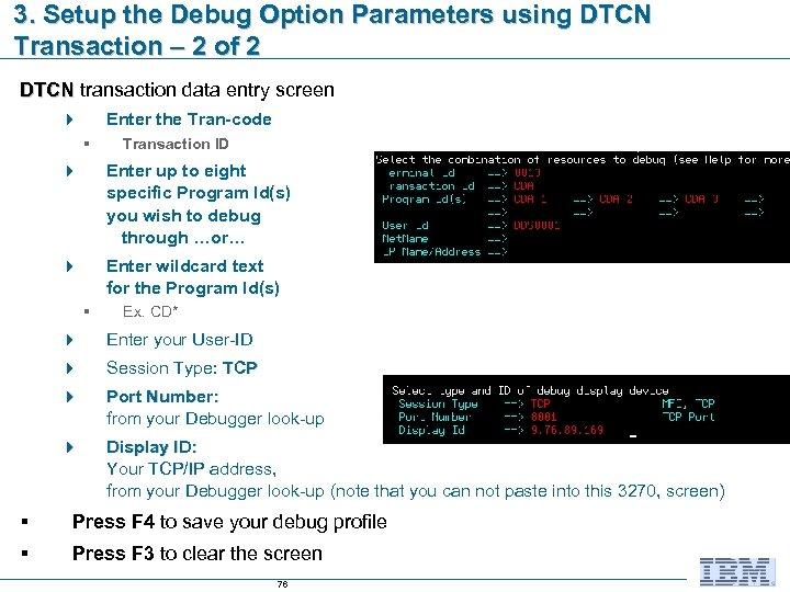3. Setup the Debug Option Parameters using DTCN Transaction – 2 of 2 DTCN