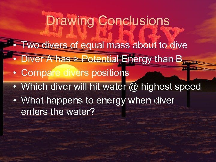 Drawing Conclusions • • • Two divers of equal mass about to dive Diver