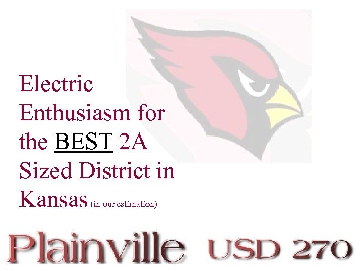 Electric Enthusiasm for the BEST 2 A Sized District in Kansas (in our estimation)