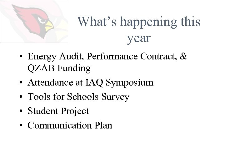 What's happening this year • Energy Audit, Performance Contract, & QZAB Funding • Attendance