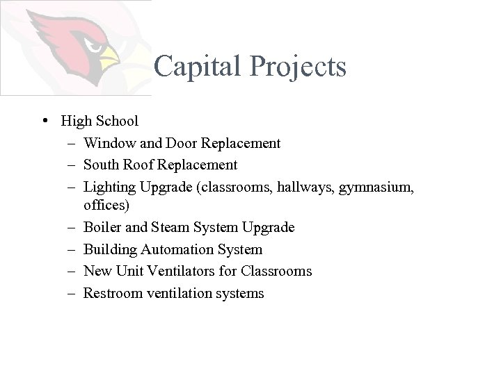 Capital Projects • High School – Window and Door Replacement – South Roof Replacement