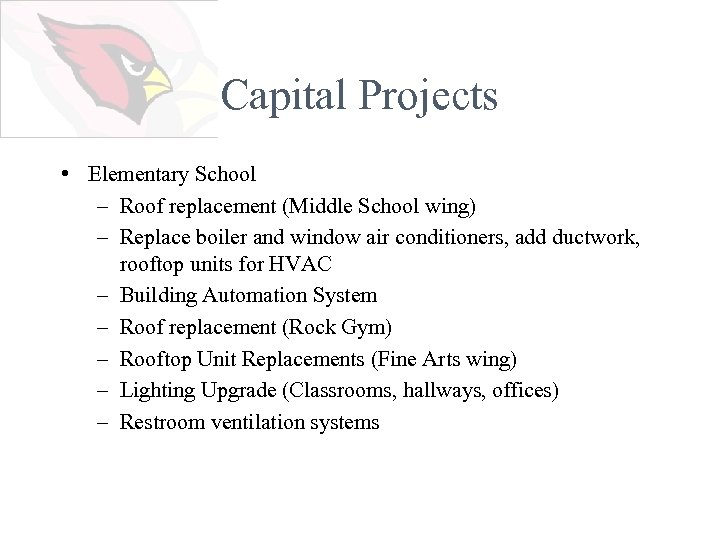 Capital Projects • Elementary School – Roof replacement (Middle School wing) – Replace boiler