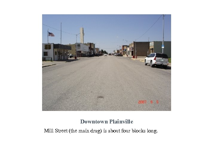Downtown Plainville Mill Street (the main drag) is about four blocks long.