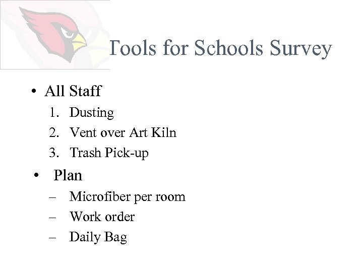 Tools for Schools Survey • All Staff 1. Dusting 2. Vent over Art Kiln