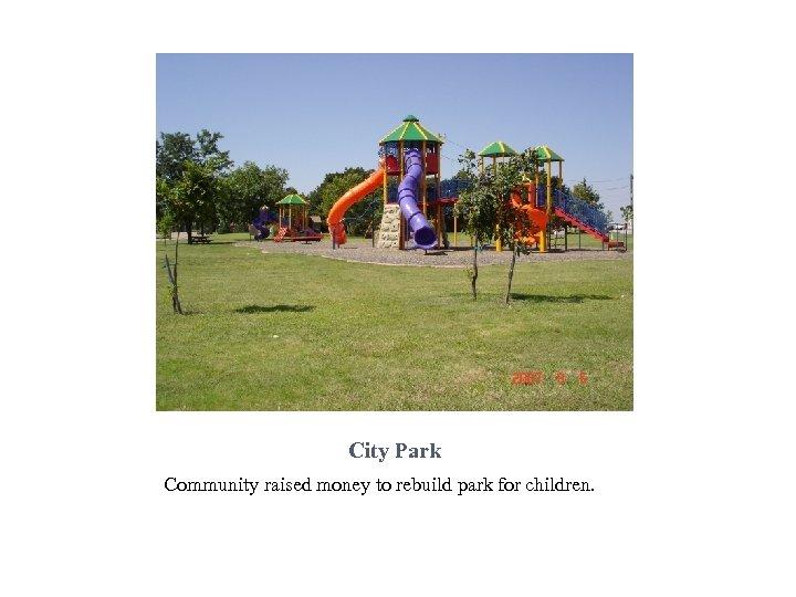 City Park Community raised money to rebuild park for children.