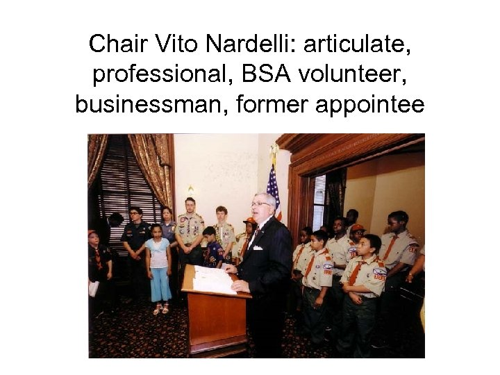 Chair Vito Nardelli: articulate, professional, BSA volunteer, businessman, former appointee