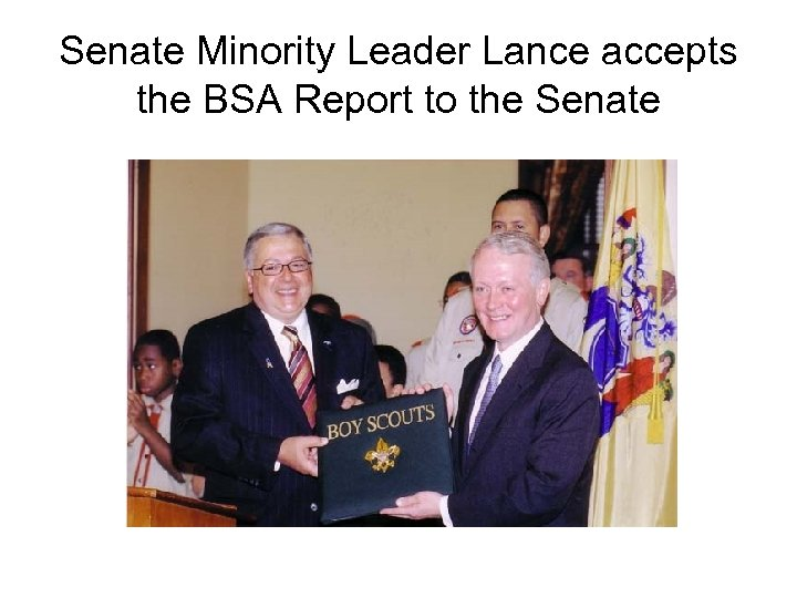 Senate Minority Leader Lance accepts the BSA Report to the Senate