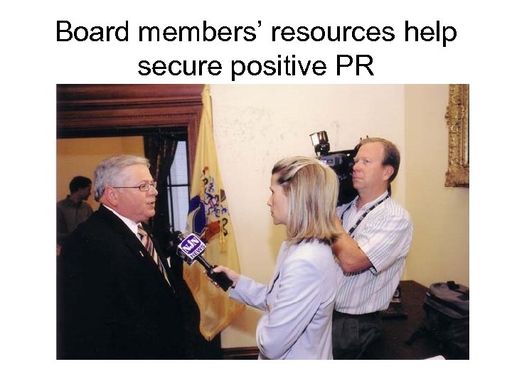 Board members' resources help secure positive PR