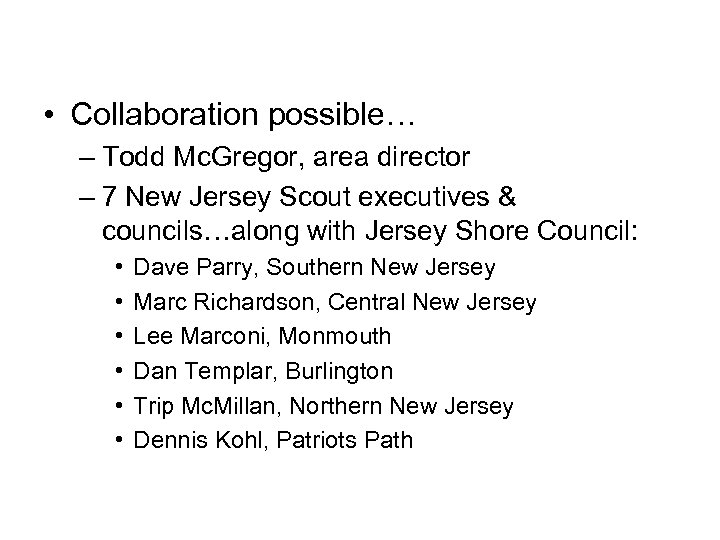 • Collaboration possible… – Todd Mc. Gregor, area director – 7 New Jersey