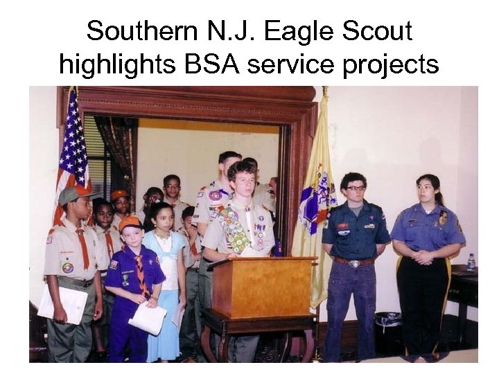 Southern N. J. Eagle Scout highlights BSA service projects