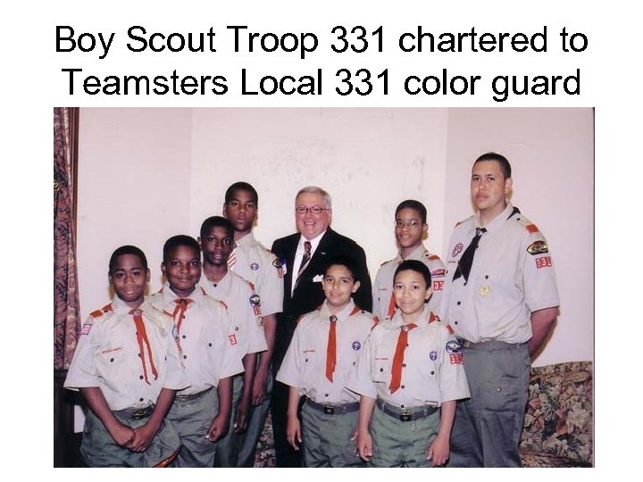 Boy Scout Troop 331 chartered to Teamsters Local 331 color guard