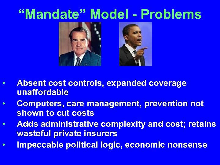 """Mandate"" Model - Problems • • Absent cost controls, expanded coverage unaffordable Computers, care"