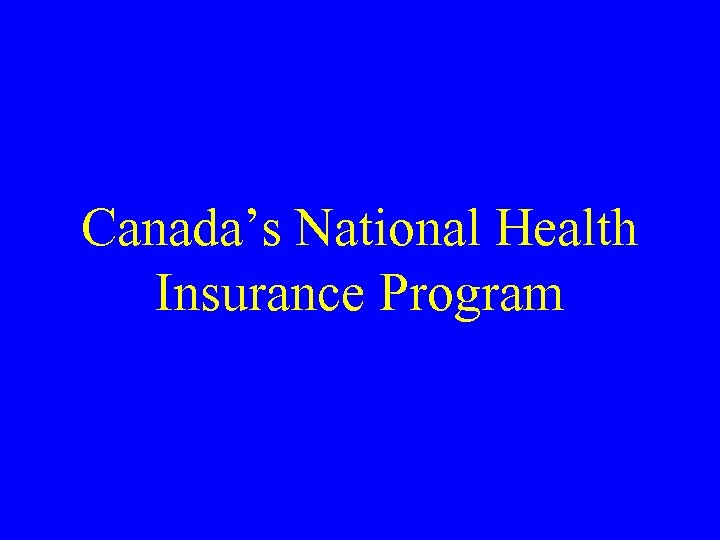 Canada's National Health Insurance Program