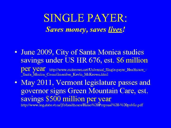 SINGLE PAYER: Saves money, saves lives! • June 2009, City of Santa Monica studies