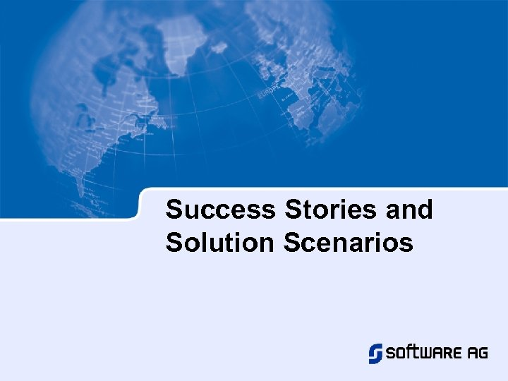 Success Stories and Solution Scenarios