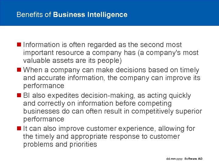 Benefits of Business Intelligence n Information is often regarded as the second most important