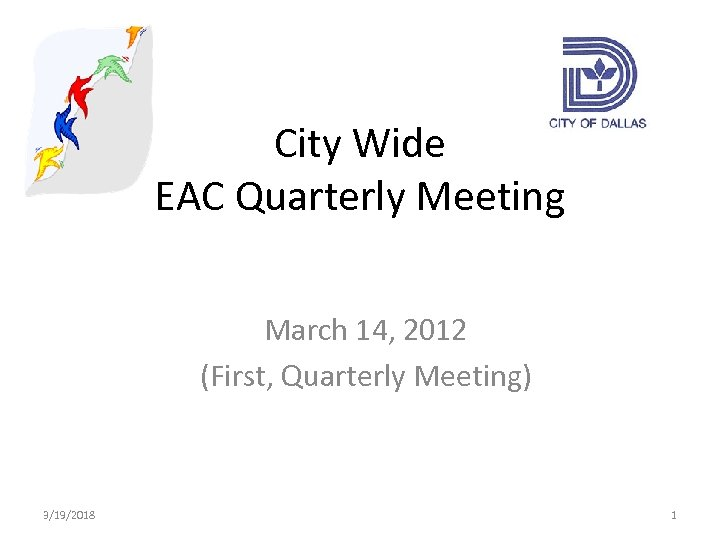 City Wide EAC Quarterly Meeting March 14, 2012 (First, Quarterly Meeting) 3/19/2018 1
