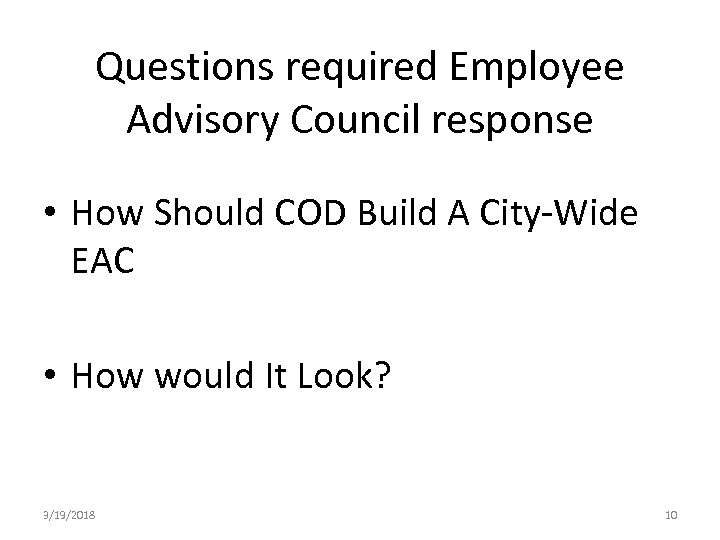 Questions required Employee Advisory Council response • How Should COD Build A City-Wide EAC