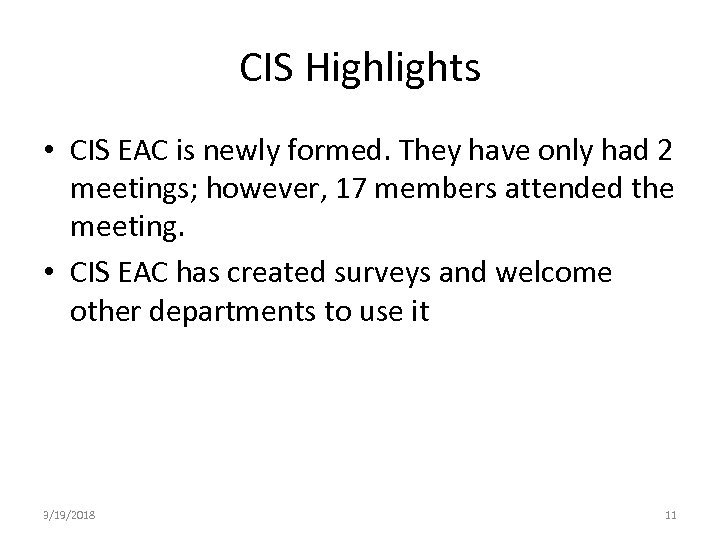CIS Highlights • CIS EAC is newly formed. They have only had 2 meetings;