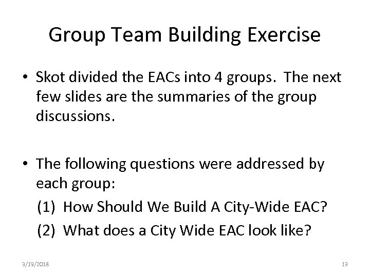 Group Team Building Exercise • Skot divided the EACs into 4 groups. The next