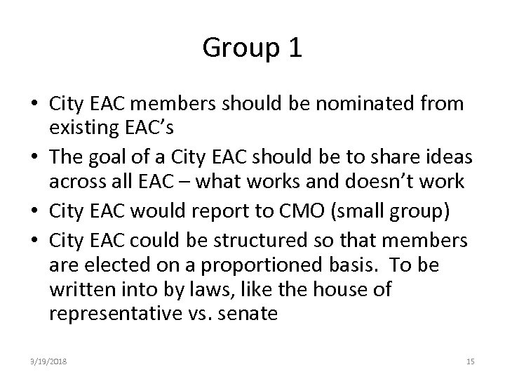Group 1 • City EAC members should be nominated from existing EAC's • The