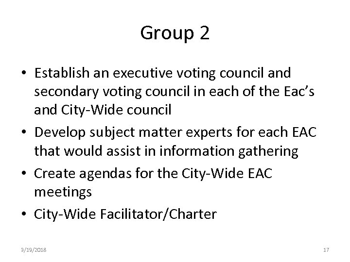 Group 2 • Establish an executive voting council and secondary voting council in each