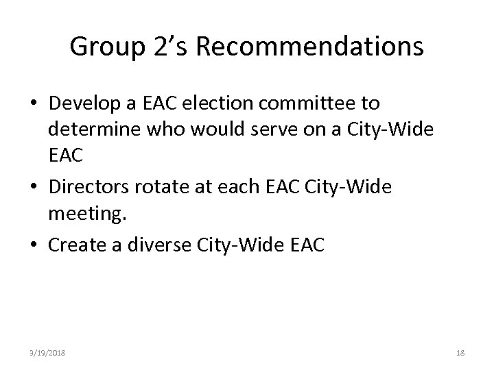 Group 2's Recommendations • Develop a EAC election committee to determine who would serve