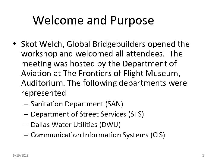 Welcome and Purpose • Skot Welch, Global Bridgebuilders opened the workshop and welcomed all