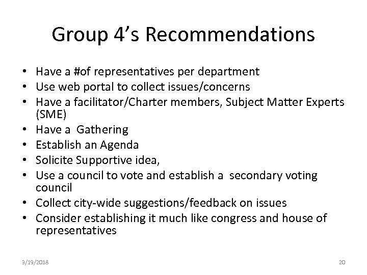 Group 4's Recommendations • Have a #of representatives per department • Use web portal