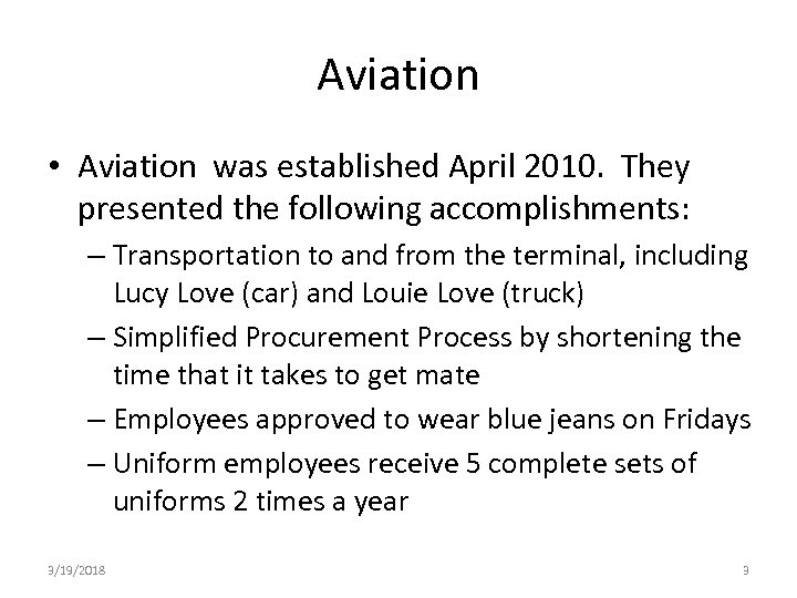 Aviation • Aviation was established April 2010. They presented the following accomplishments: – Transportation