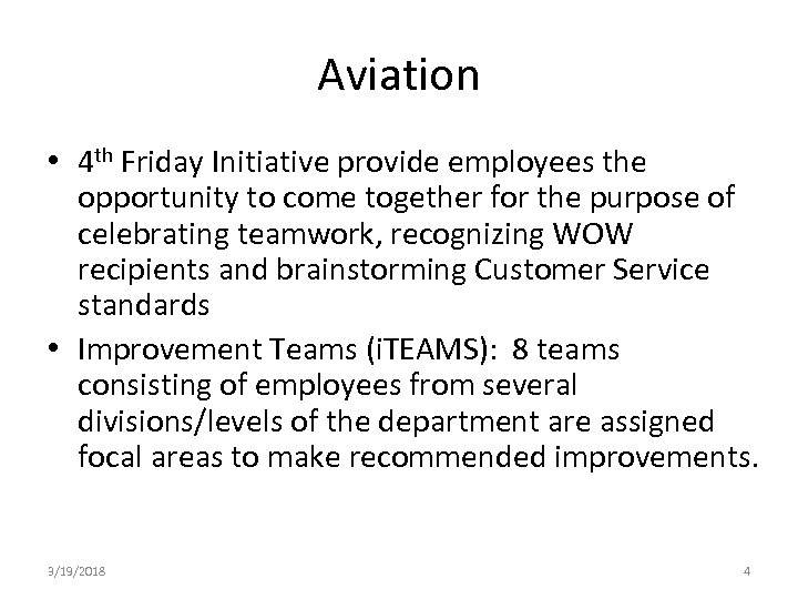 Aviation • 4 th Friday Initiative provide employees the opportunity to come together for