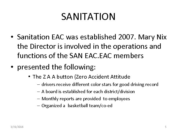 SANITATION • Sanitation EAC was established 2007. Mary Nix the Director is involved in