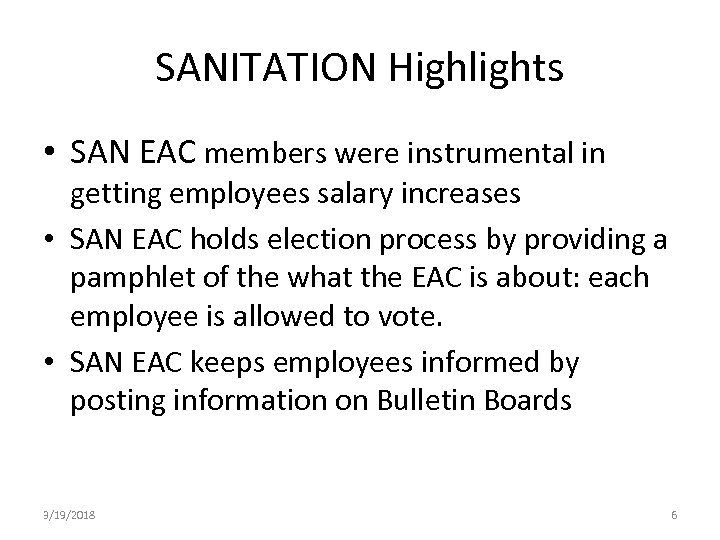 SANITATION Highlights • SAN EAC members were instrumental in getting employees salary increases •
