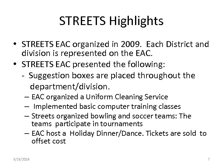 STREETS Highlights • STREETS EAC organized in 2009. Each District and division is represented