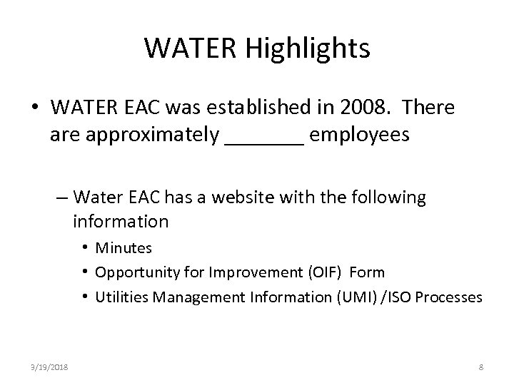 WATER Highlights • WATER EAC was established in 2008. There approximately _______ employees –