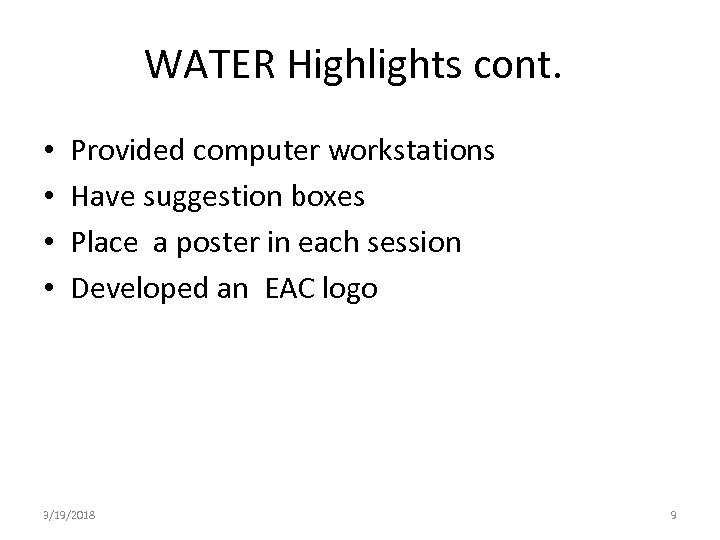 WATER Highlights cont. • • Provided computer workstations Have suggestion boxes Place a poster